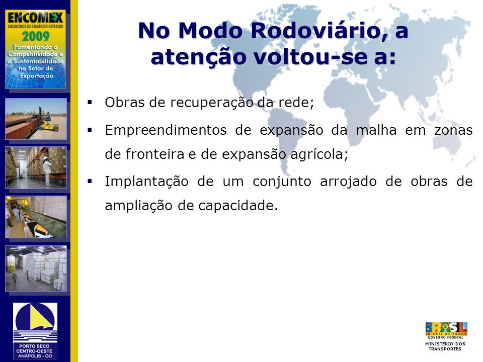 No Modo Rodoviário, a atenção voltou-se a: