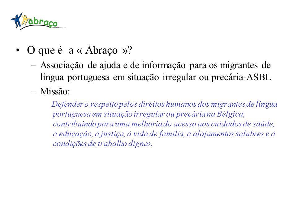 O que é a « Abraço » Associação de ajuda e de informação para os migrantes de língua portuguesa em situação irregular ou precária-ASBL.
