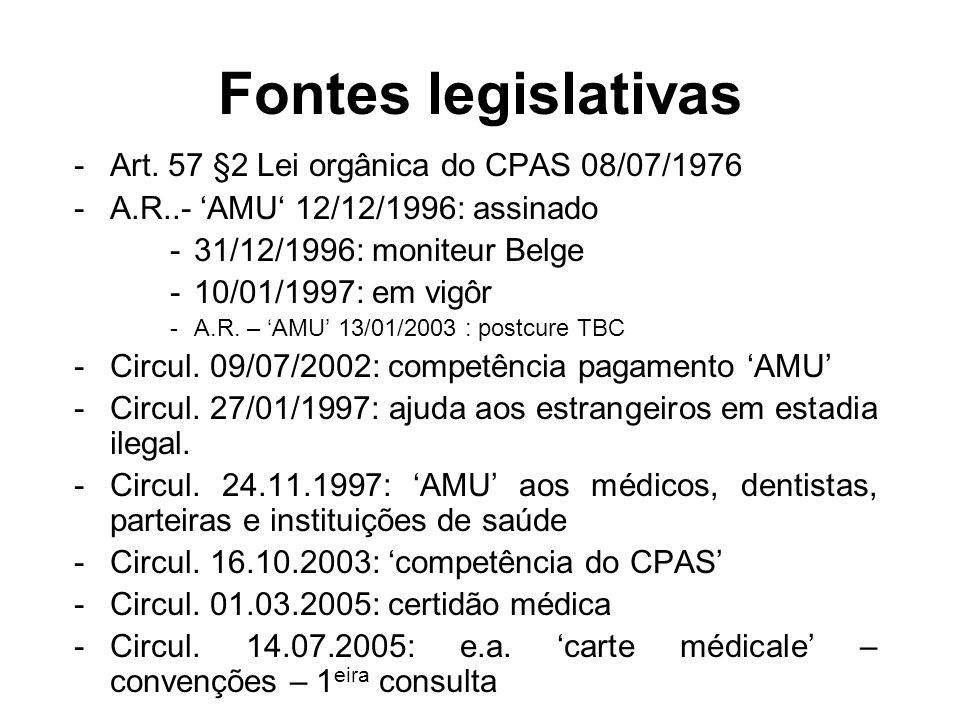 Fontes legislativas Art. 57 §2 Lei orgânica do CPAS 08/07/1976