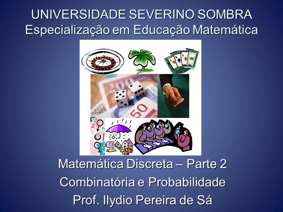 UNIVERSIDADE SEVERINO SOMBRA Especialização em Educação Matemática