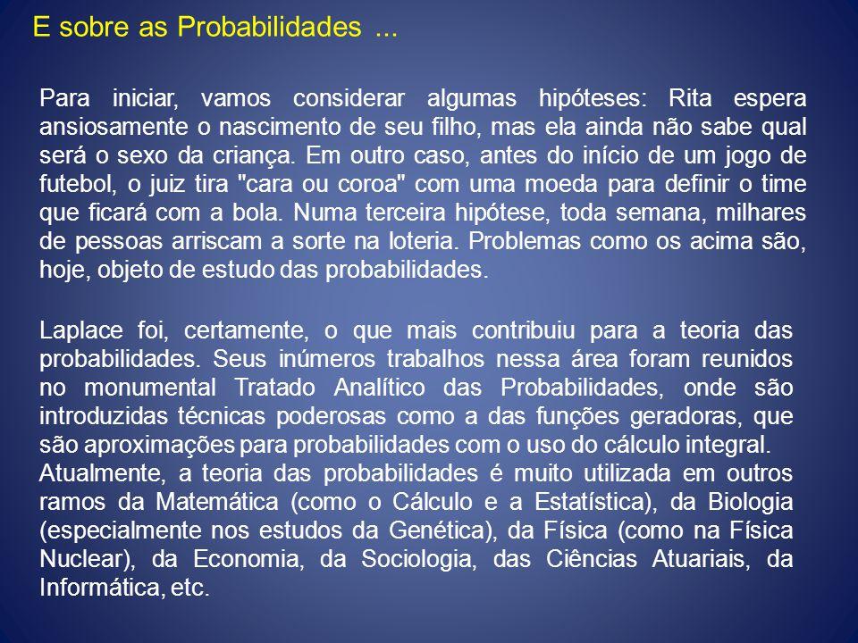 E sobre as Probabilidades ...