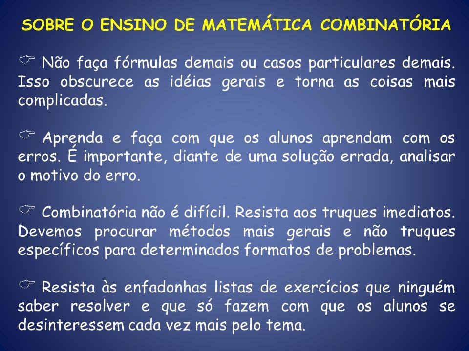 SOBRE O ENSINO DE MATEMÁTICA COMBINATÓRIA