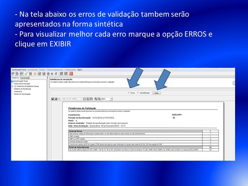 - Na tela abaixo os erros de validação tambem serão apresentados na forma sintética - Para visualizar melhor cada erro marque a opção ERROS e clique em EXIBIR