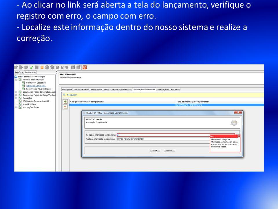 - Ao clicar no link será aberta a tela do lançamento, verifique o registro com erro, o campo com erro.