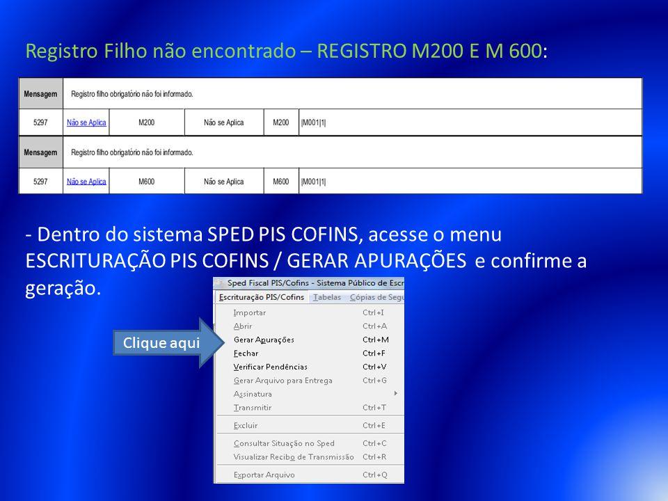 Registro Filho não encontrado – REGISTRO M200 E M 600: