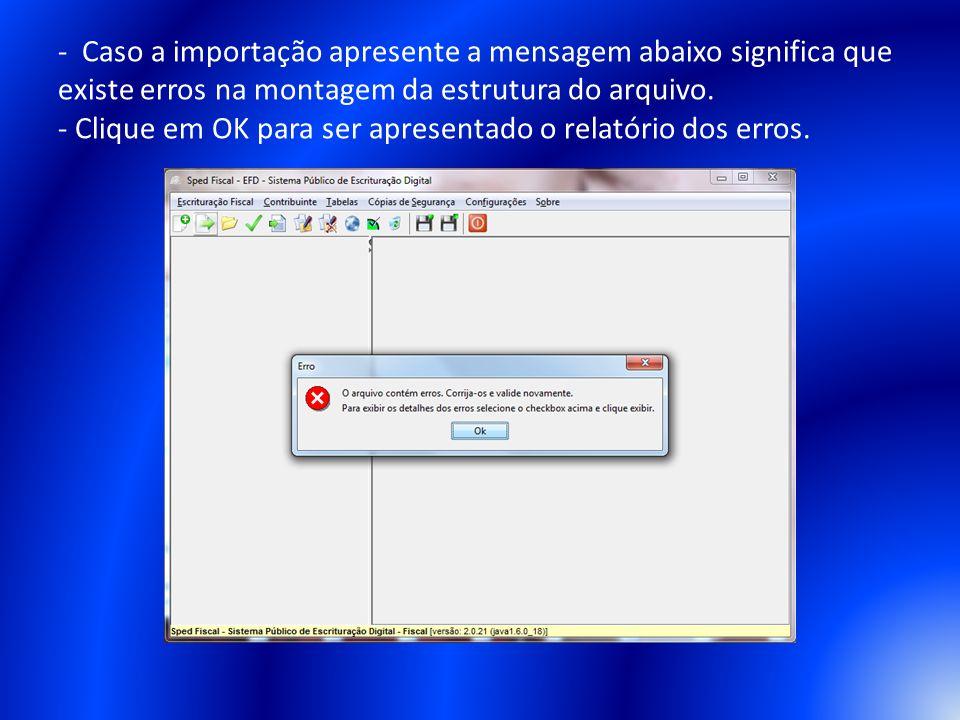 - Caso a importação apresente a mensagem abaixo significa que existe erros na montagem da estrutura do arquivo.