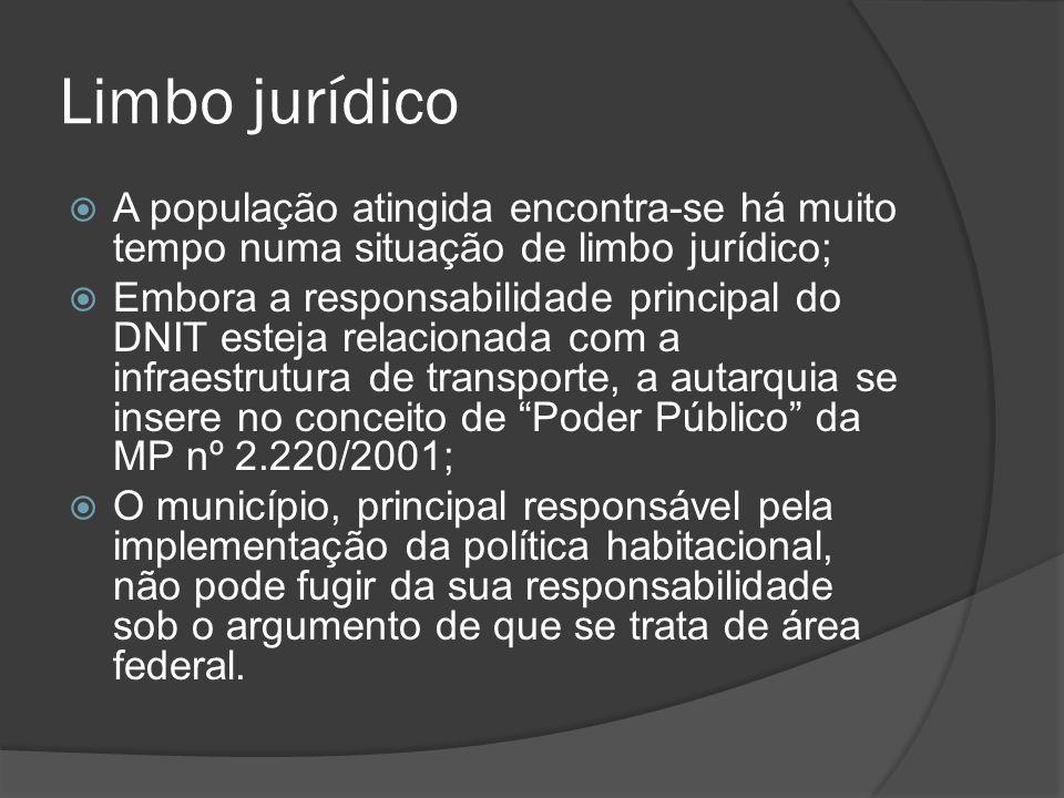Limbo jurídico A população atingida encontra-se há muito tempo numa situação de limbo jurídico;