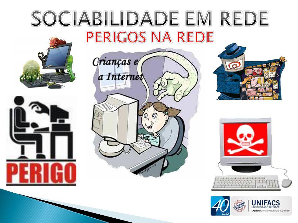SOCIABILIDADE EM REDE PERIGOS NA REDE