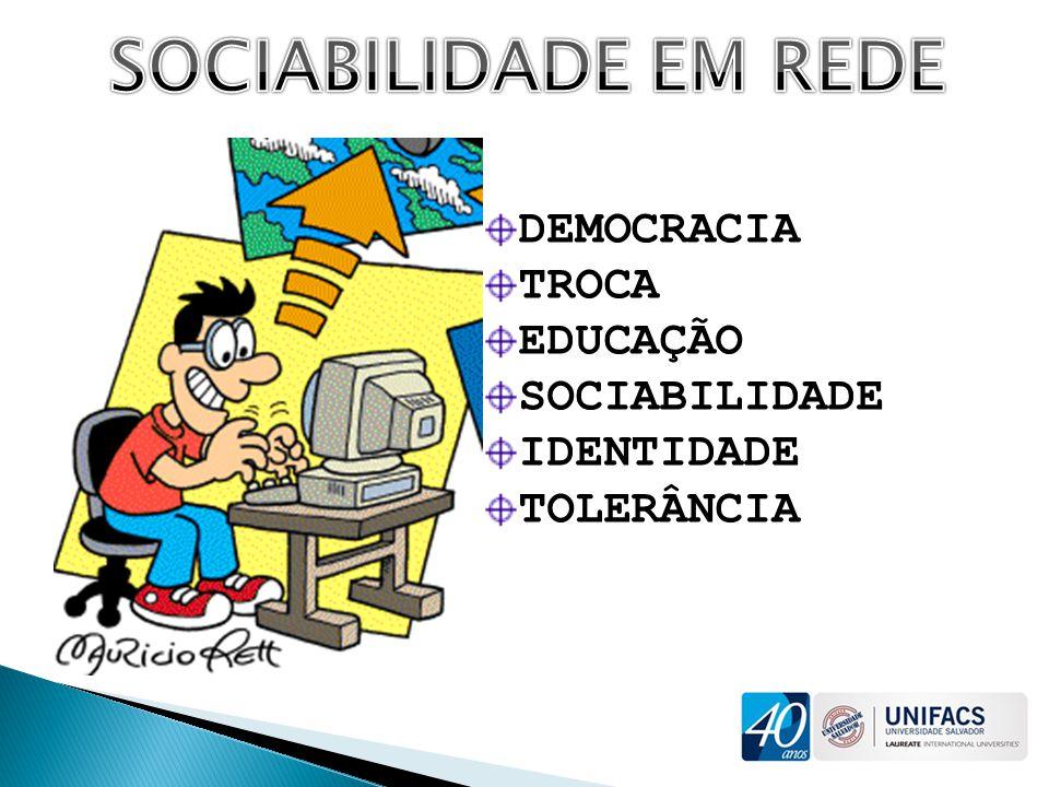 SOCIABILIDADE EM REDE DEMOCRACIA TROCA EDUCAÇÃO SOCIABILIDADE
