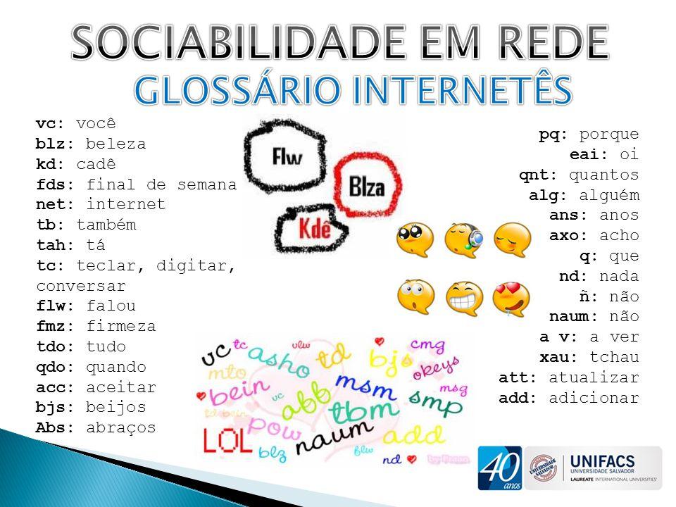 SOCIABILIDADE EM REDE GLOSSÁRIO INTERNETÊS