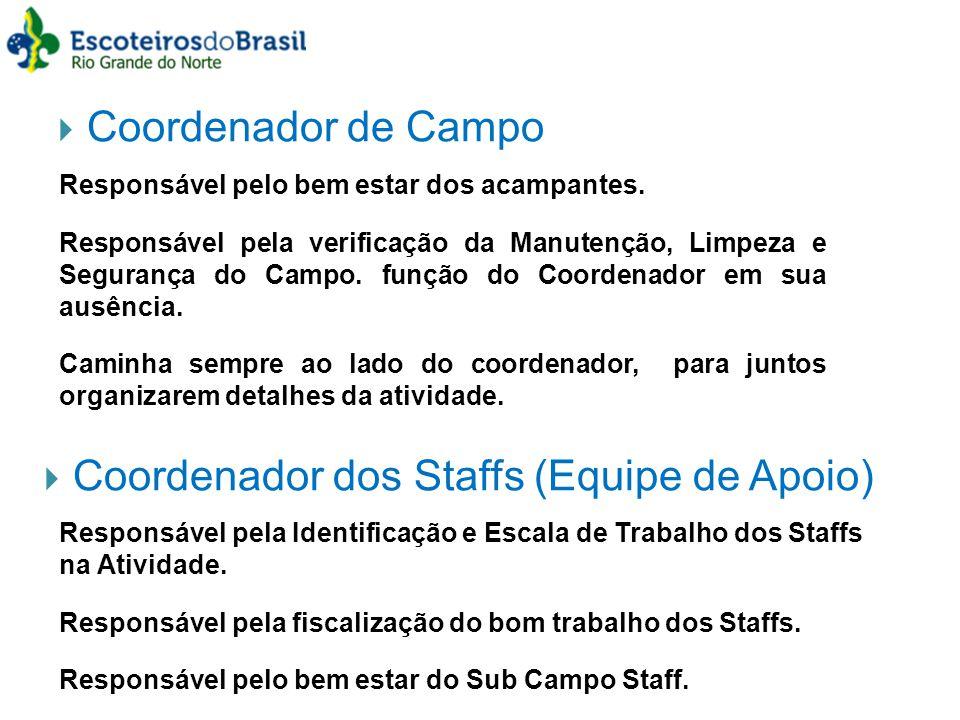 Coordenador dos Staffs (Equipe de Apoio)