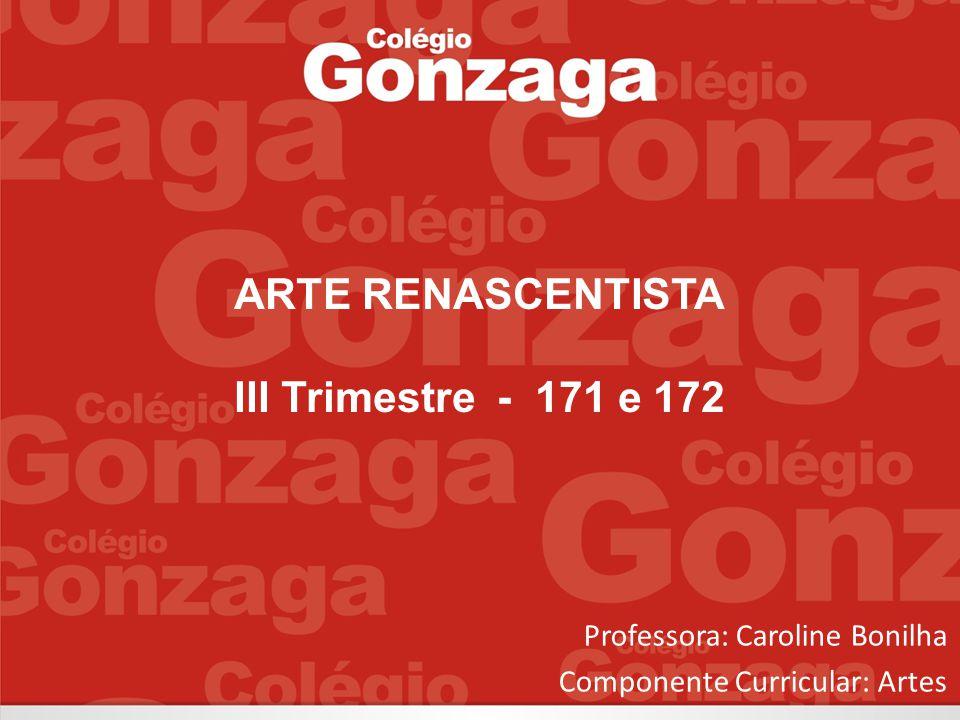 ARTE RENASCENTISTA III Trimestre - 171 e 172