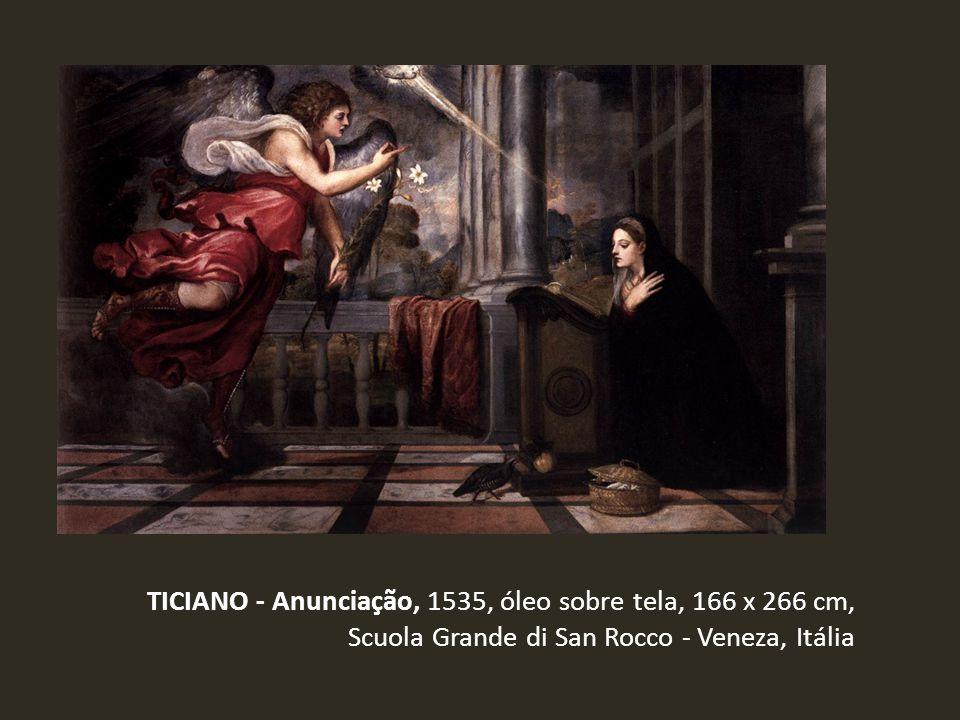 TICIANO - Anunciação, 1535, óleo sobre tela, 166 x 266 cm, Scuola Grande di San Rocco - Veneza, Itália
