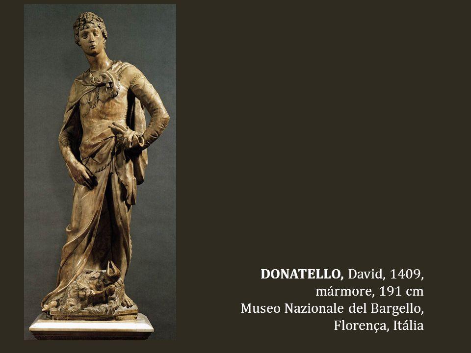 DONATELLO, David, 1409, mármore, 191 cm Museo Nazionale del Bargello, Florença, Itália