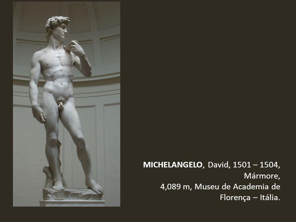 MICHELANGELO, David, 1501 – 1504, Mármore,