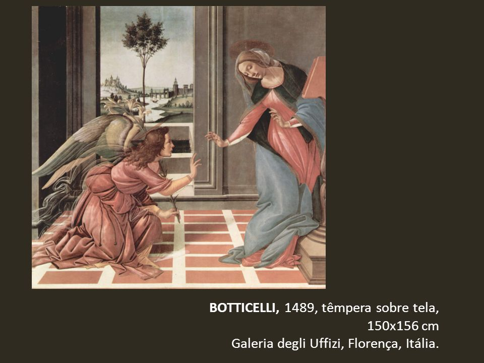 BOTTICELLI, 1489, têmpera sobre tela, 150x156 cm