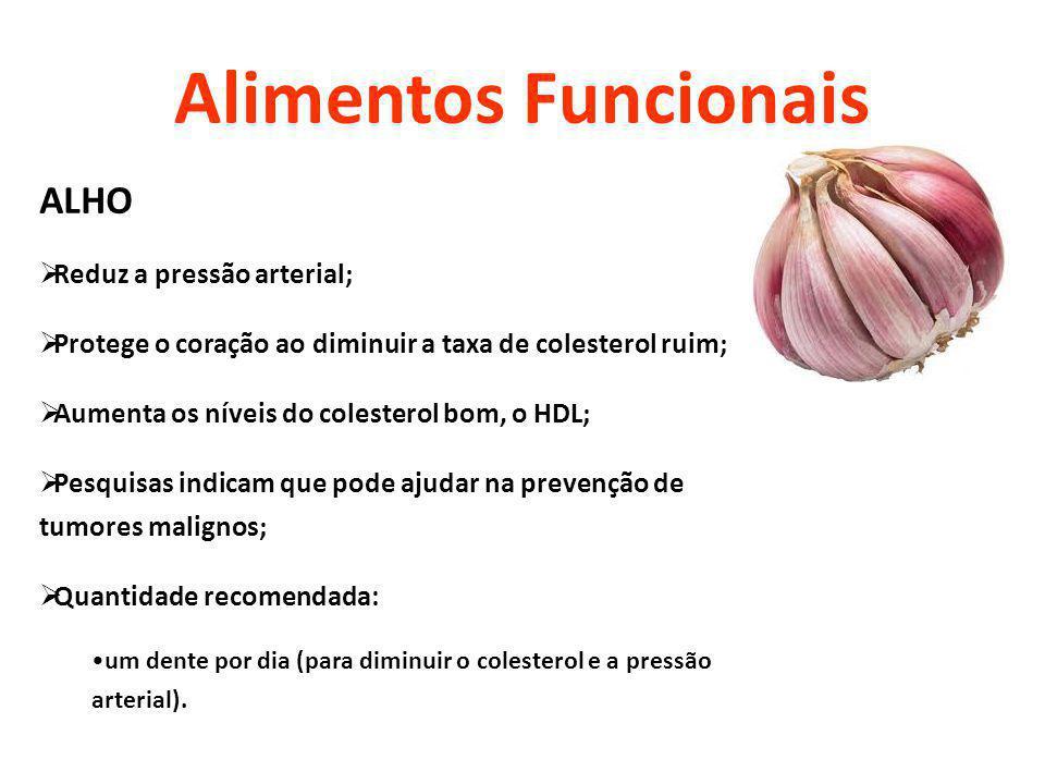 Alimentos Funcionais ALHO Reduz a pressão arterial;