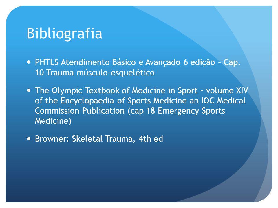 Bibliografia PHTLS Atendimento Básico e Avançado 6 edição – Cap. 10 Trauma músculo-esquelético.