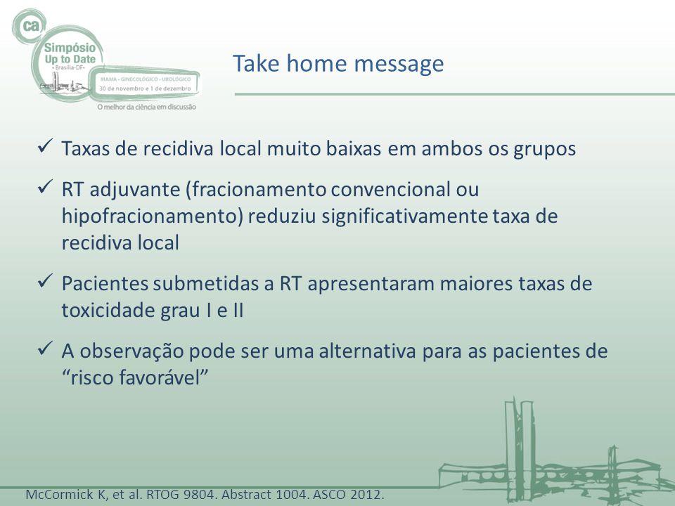 Take home message Taxas de recidiva local muito baixas em ambos os grupos.