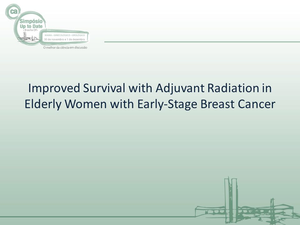 Improved Survival with Adjuvant Radiation in Elderly Women with Early-Stage Breast Cancer