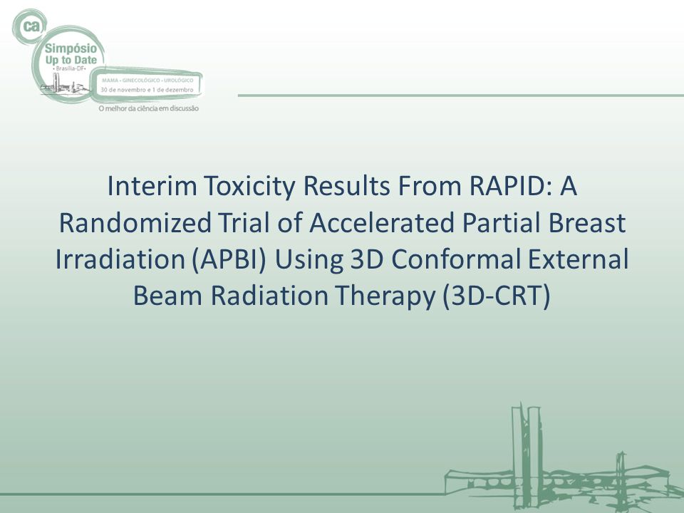 Interim Toxicity Results From RAPID: A Randomized Trial of Accelerated Partial Breast Irradiation (APBI) Using 3D Conformal External Beam Radiation Therapy (3D-CRT)