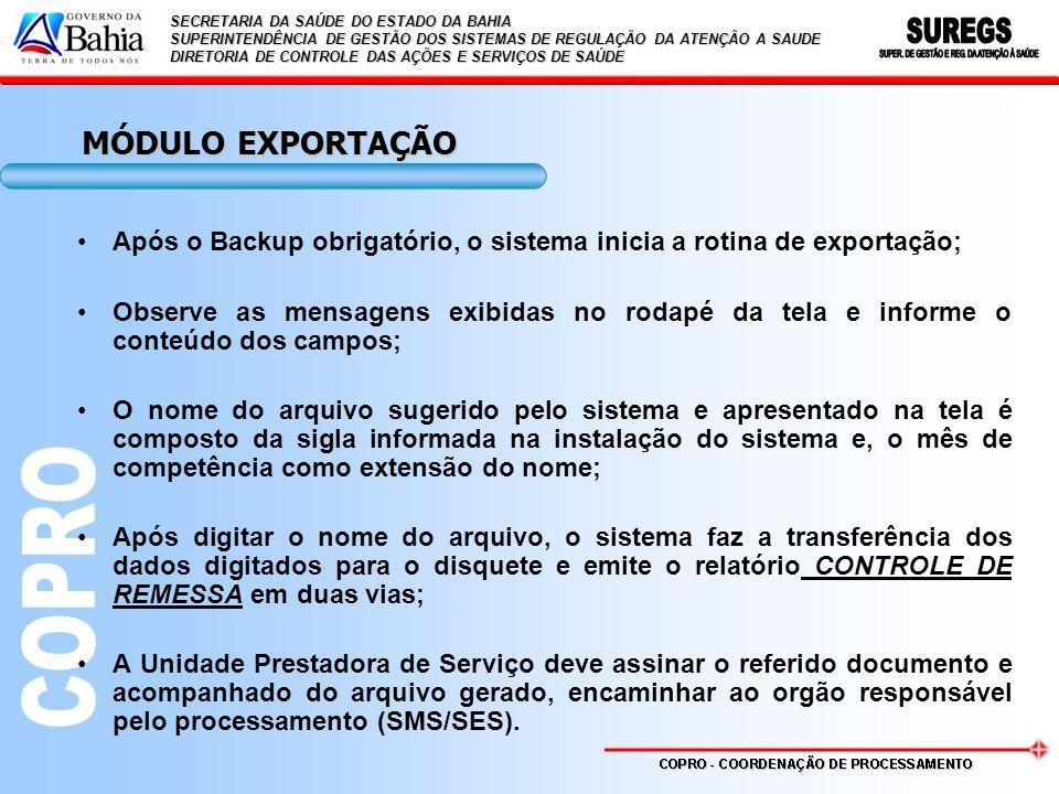 MÓDULO EXPORTAÇÃO Após o Backup obrigatório, o sistema inicia a rotina de exportação;