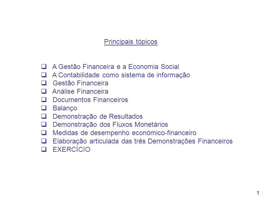 Principais tópicos A Gestão Financeira e a Economia Social. A Contabilidade como sistema de informação.