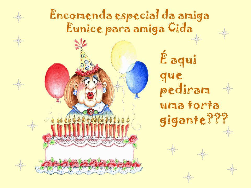 Encomenda especial da amiga Eunice para amiga Cida