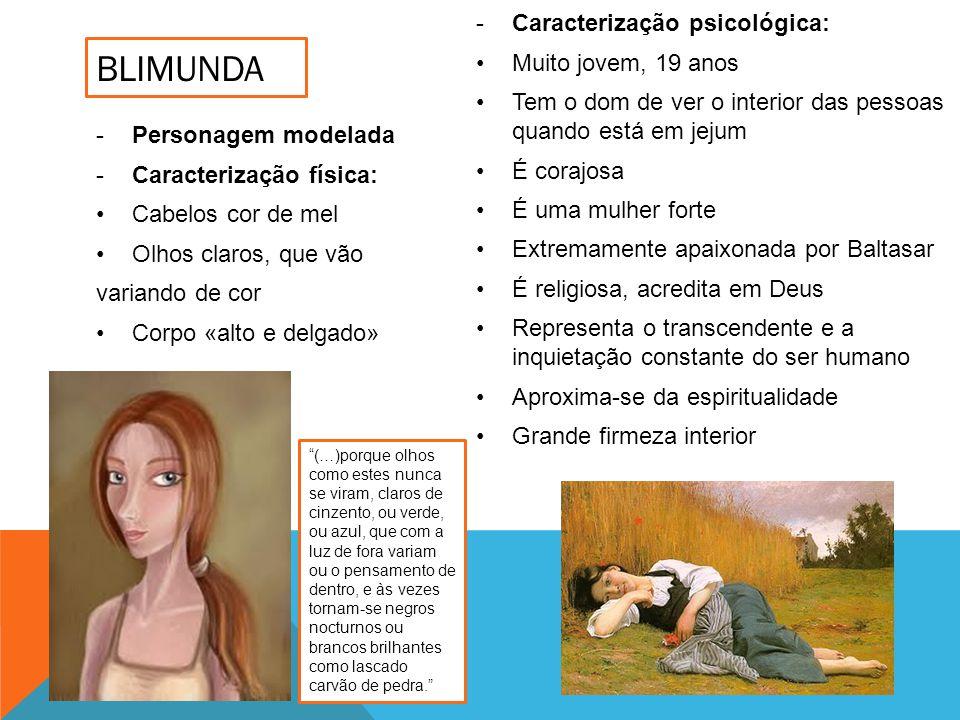 Blimunda Caracterização psicológica: Muito jovem, 19 anos