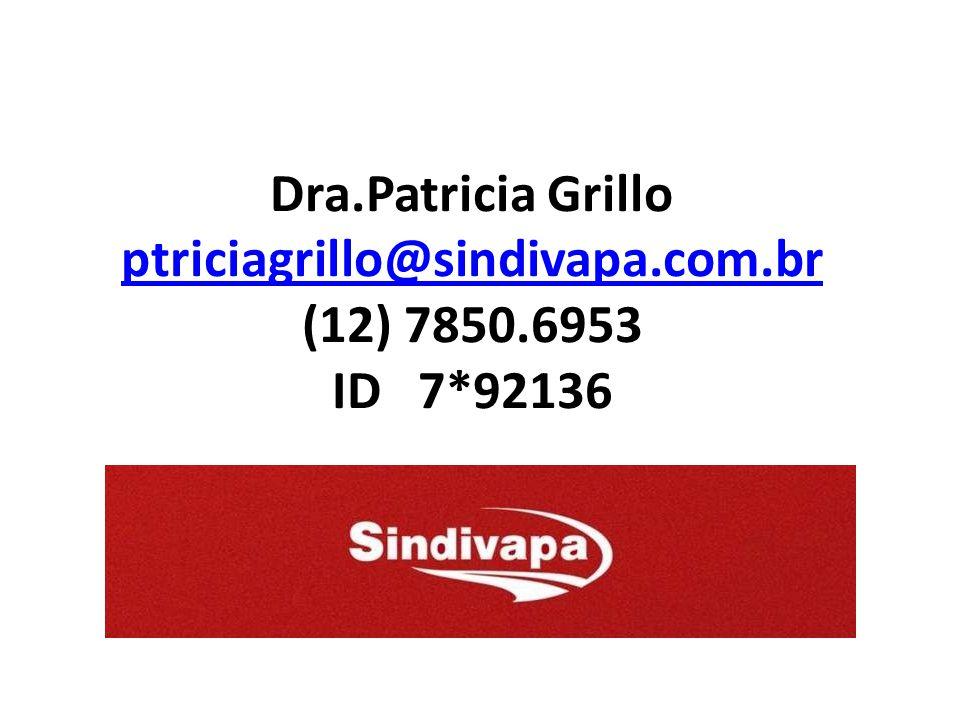 Dra.Patricia Grillo ptriciagrillo@sindivapa.com.br (12) 7850.6953