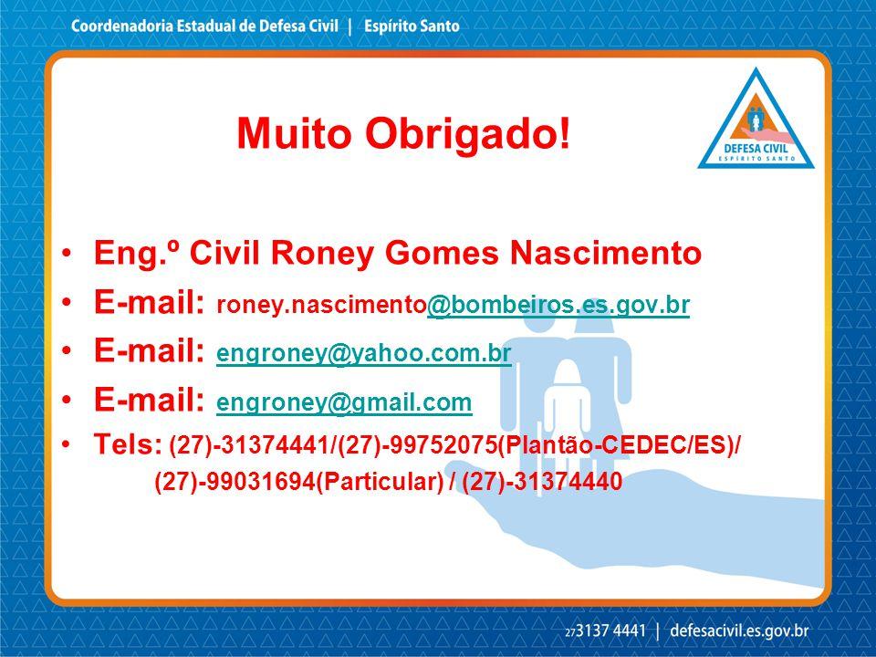 Muito Obrigado! Eng.º Civil Roney Gomes Nascimento
