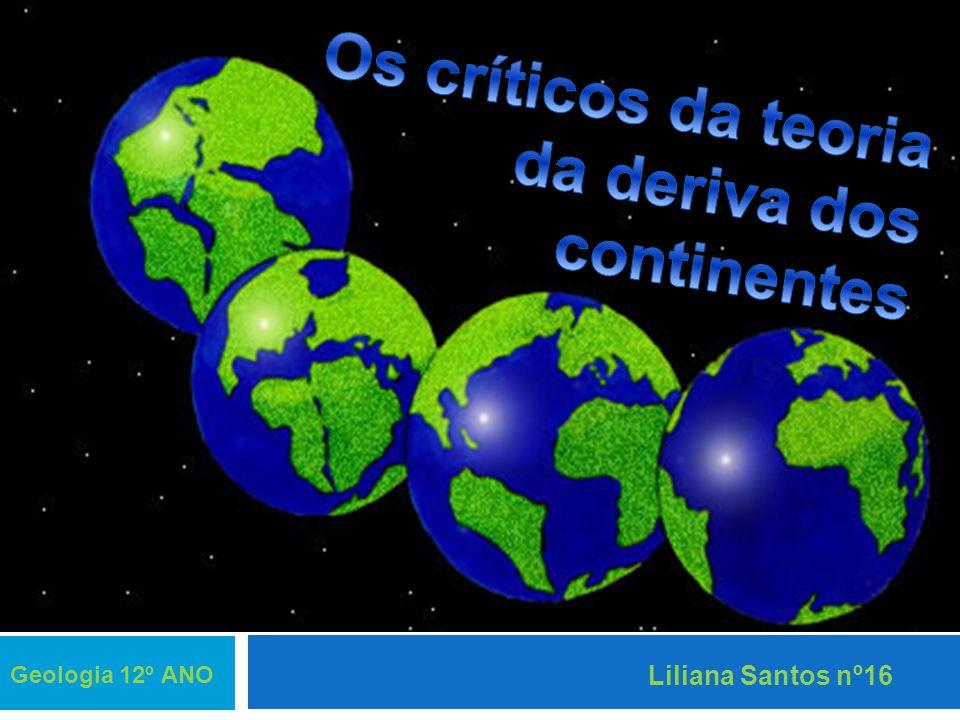 Os críticos da teoria da deriva dos continentes