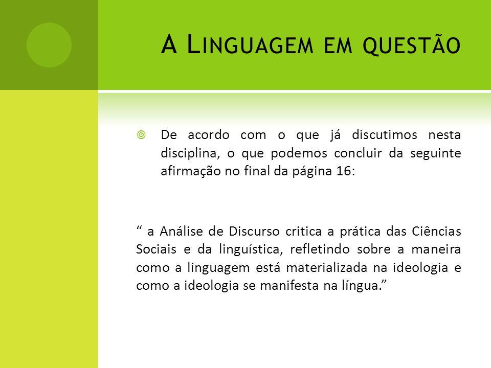 A Linguagem em questão De acordo com o que já discutimos nesta disciplina, o que podemos concluir da seguinte afirmação no final da página 16: