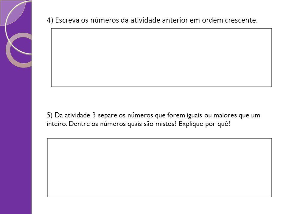 4) Escreva os números da atividade anterior em ordem crescente.