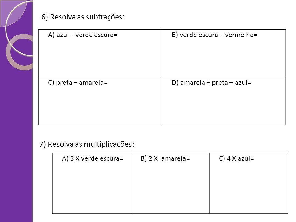 6) Resolva as subtrações: