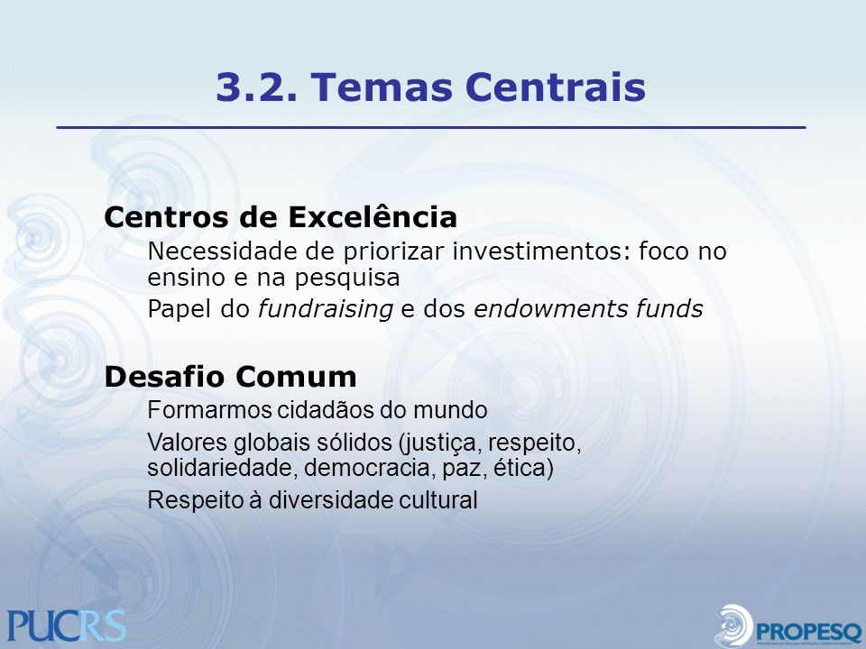 3.2. Temas Centrais Centros de Excelência Desafio Comum
