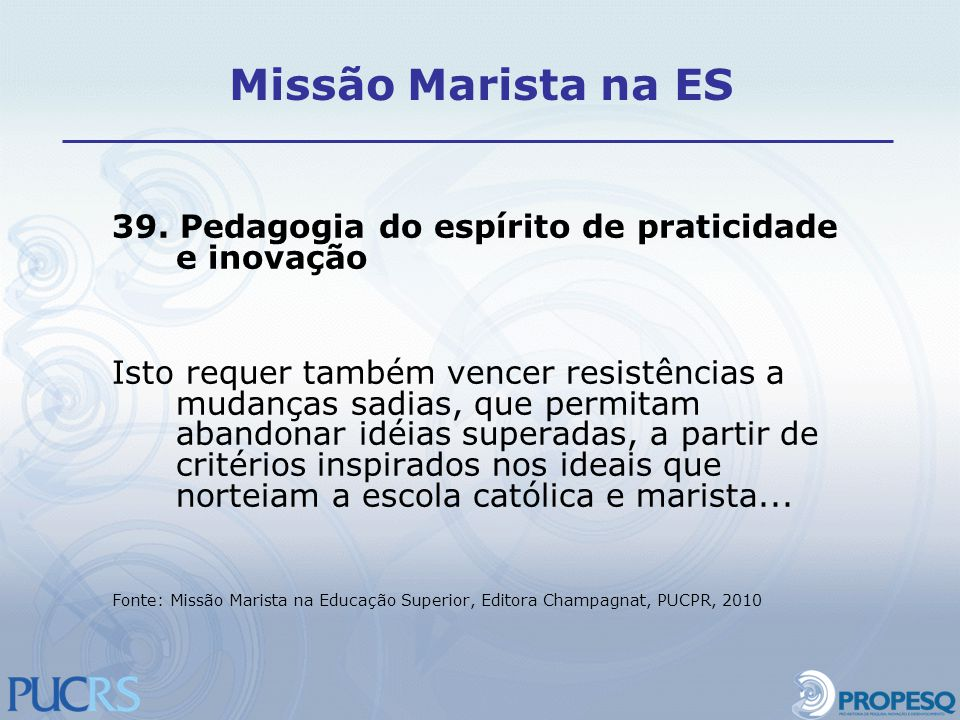 Missão Marista na ES 39. Pedagogia do espírito de praticidade e inovação.