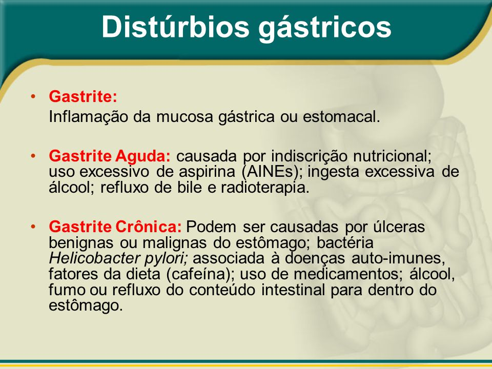 Distúrbios gástricos Gastrite: