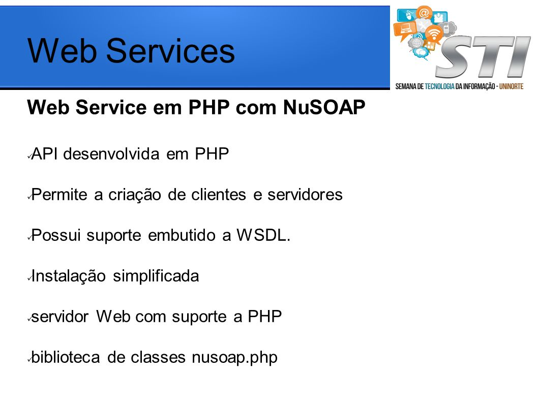 Web Services Web Service em PHP com NuSOAP API desenvolvida em PHP