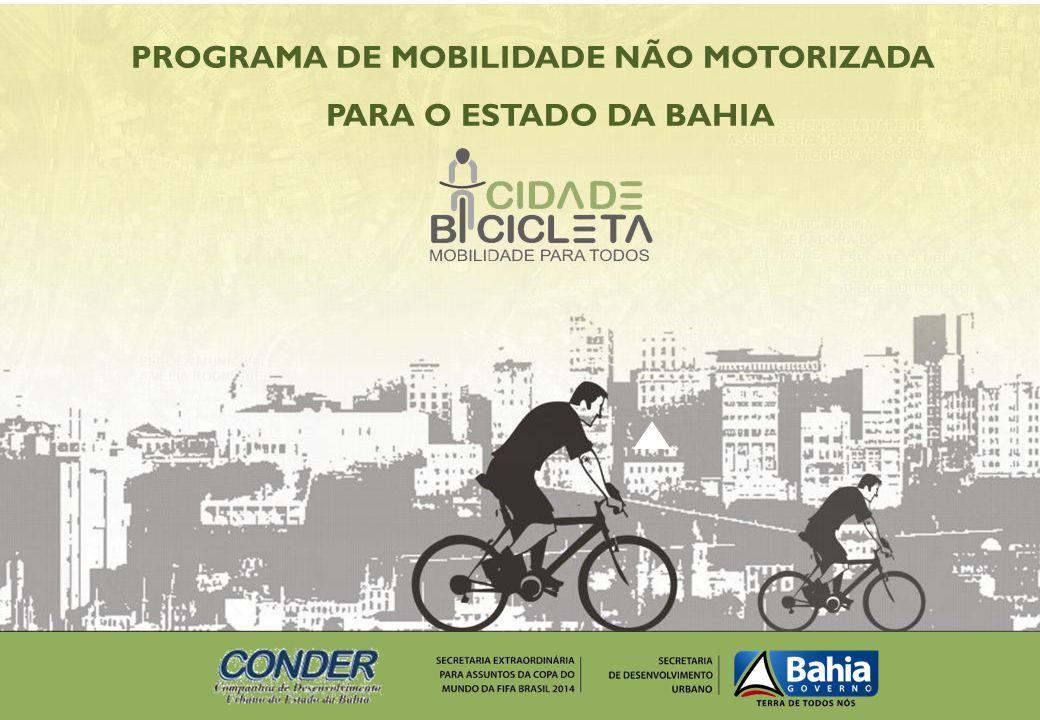 PROGRAMA DE MOBILIDADE NÃO MOTORIZADA PARA O ESTADO DA BAHIA