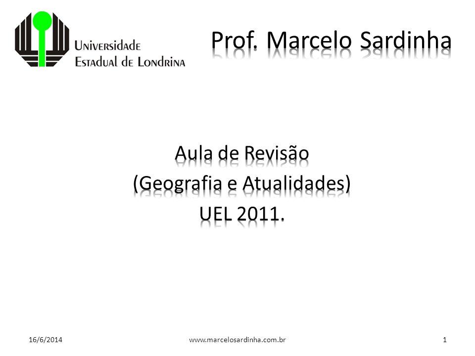 Aula de Revisão (Geografia e Atualidades) UEL 2011.