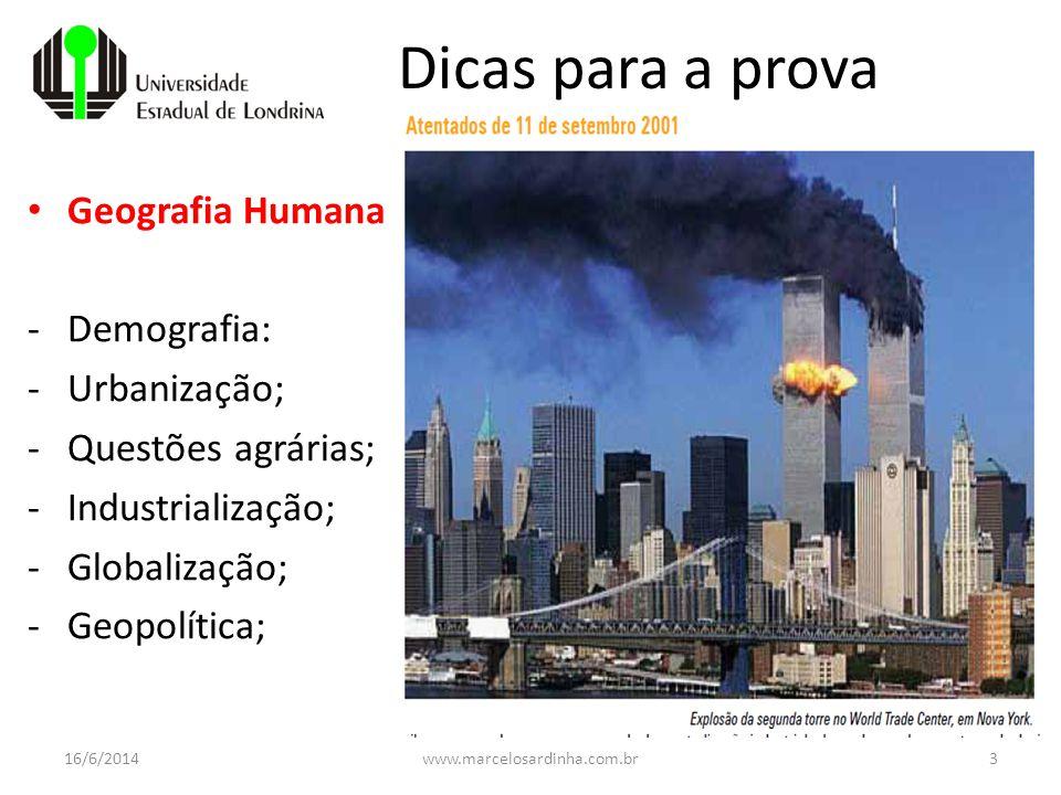 Dicas para a prova Geografia Humana Demografia: Urbanização;
