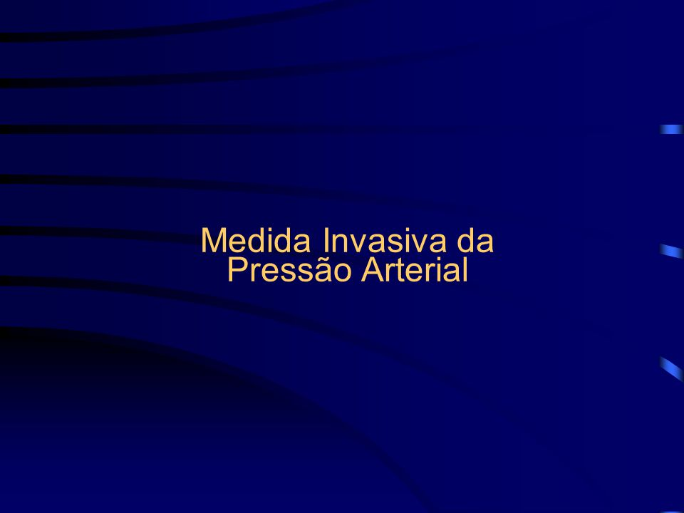 Medida Invasiva da Pressão Arterial