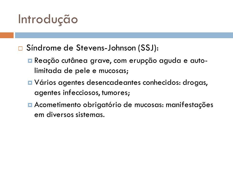 Introdução Síndrome de Stevens-Johnson (SSJ):