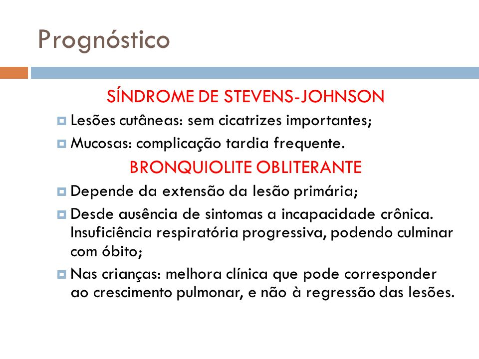 Prognóstico SÍNDROME DE STEVENS-JOHNSON BRONQUIOLITE OBLITERANTE
