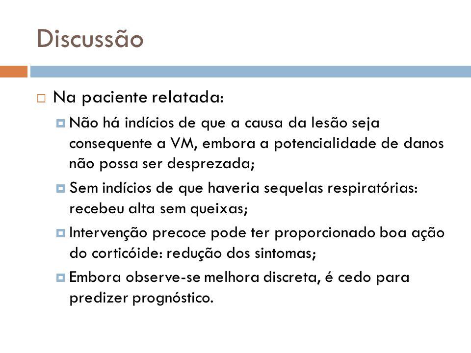 Discussão Na paciente relatada: