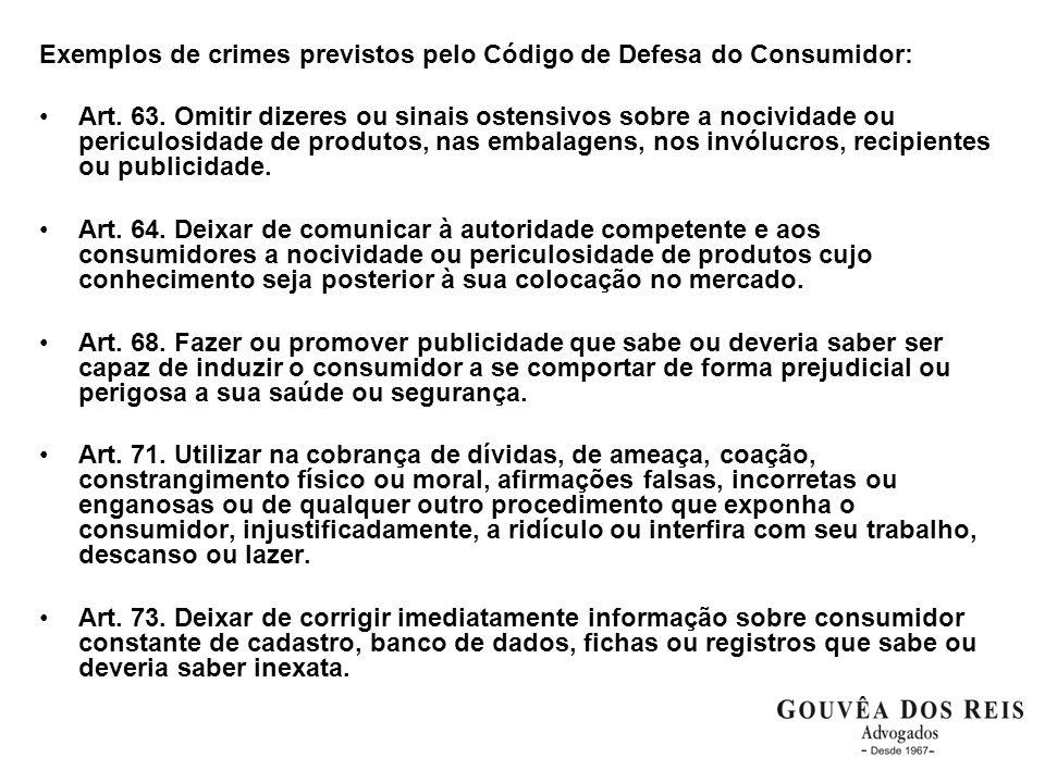 Exemplos de crimes previstos pelo Código de Defesa do Consumidor: