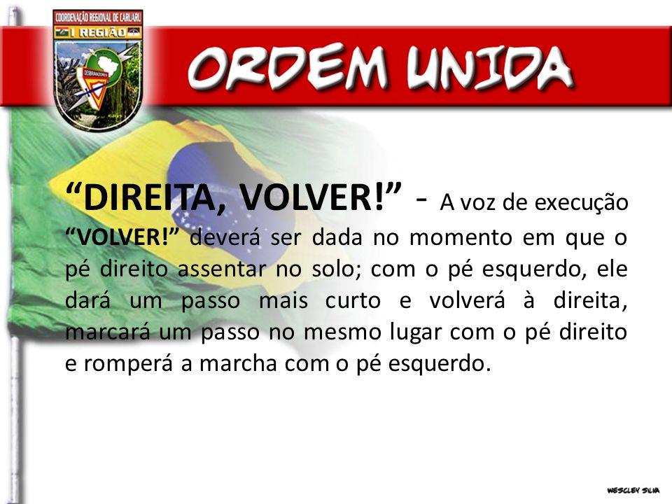 DIREITA, VOLVER. - A voz de execução VOLVER