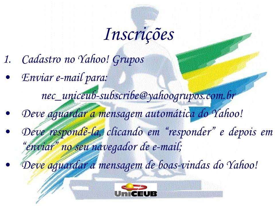 Inscrições Cadastro no Yahoo! Grupos Enviar e-mail para: