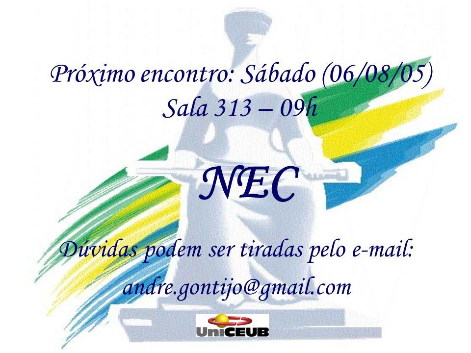 Próximo encontro: Sábado (06/08/05) Sala 313 – 09h